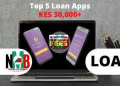Top 5 Loan Apps To Get Above Kes.30,000